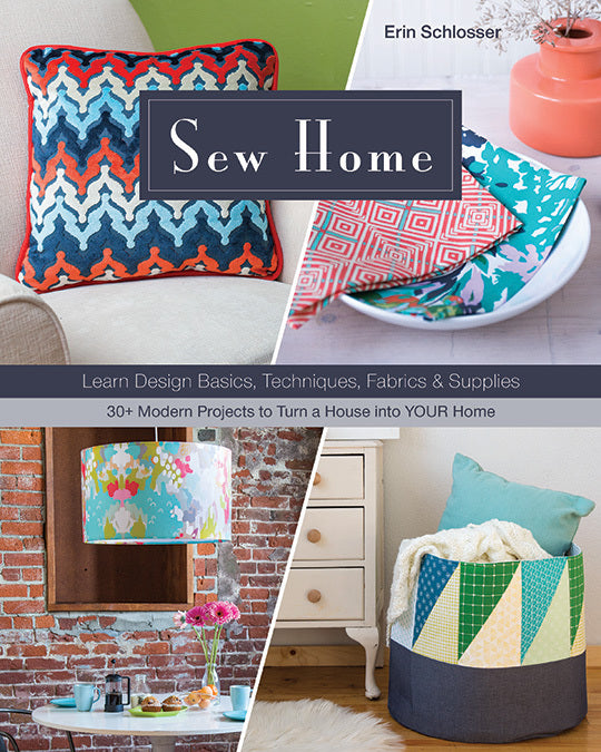 Sew Home - 30+ Modern Projects to Turn a House into YOUR Home