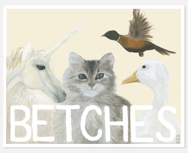 BETCHES Art Print