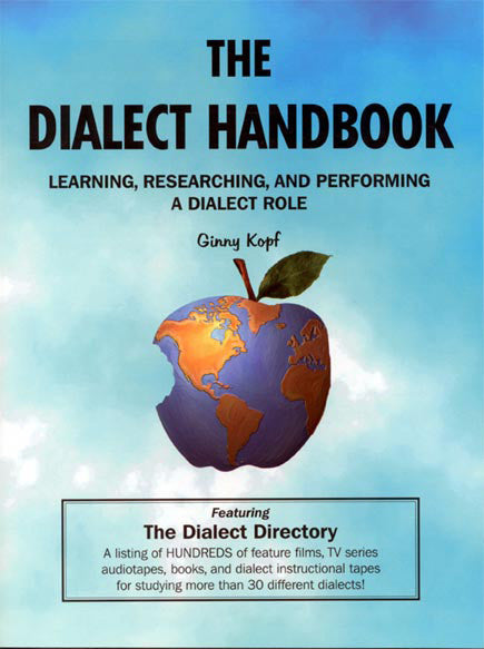 The Dialect Handbook: Learning, Researching, and Performing a Dialect Role by Ginny Kopf