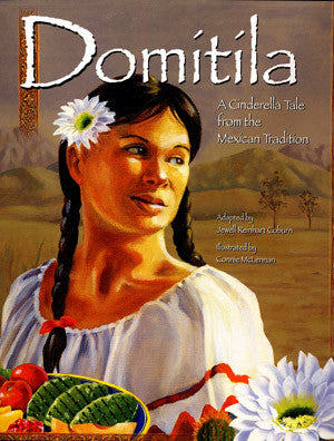Domitila: A Cinderella Tale from the Mexican Tradition by (Adapted by) Jewell Reinhart