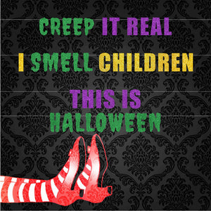 Creep It Real, I Smell Children, This Is Halloween Banners
