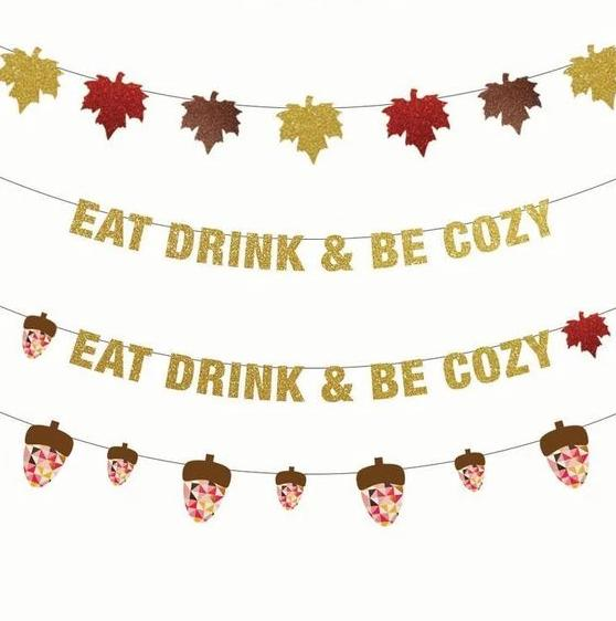 Eat Drink & Be Cozy, Eat Drink & Be Cozy w/ Acorn and Leaf, Fall Leaf, or Acorn Thanksgiving Banners