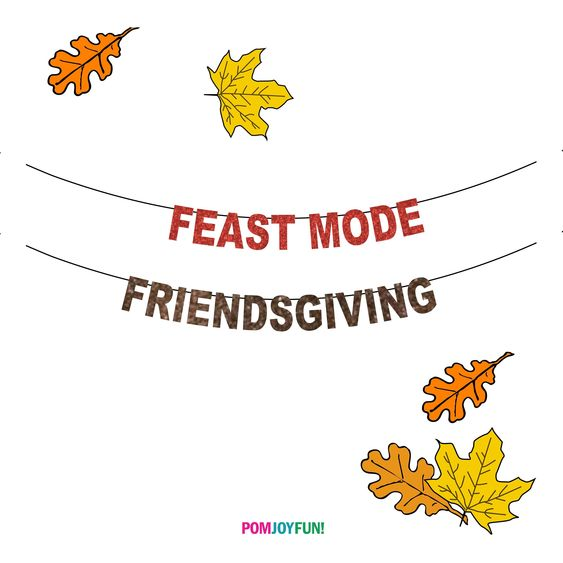 Feast Mode or Friendsgiving Thanksgiving Banner