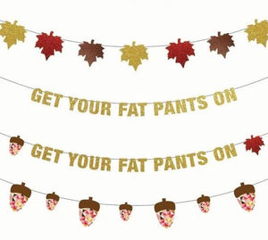 Get Your Fat Pants On, Fall Leaf, or Acorn Thanksgiving Banners