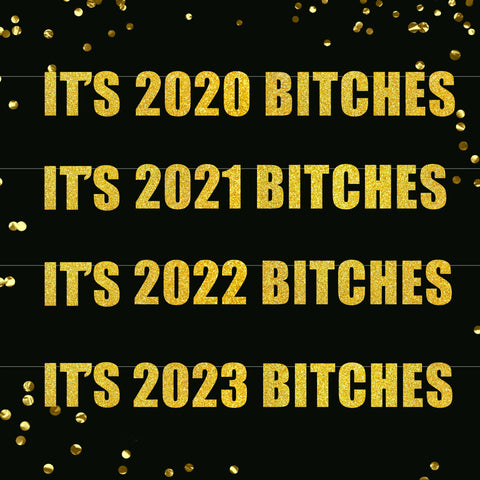 It's 2020 Bitches Banner, 2021, 2022, 2023