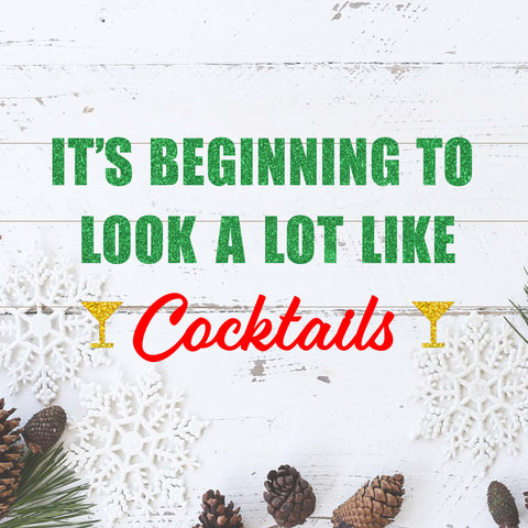 It's Beginning to Look a Lot Like Cocktails Christmas Party Banner Sign