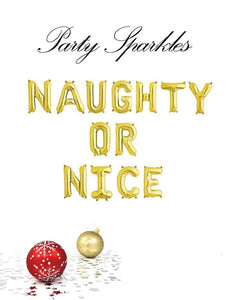 "Naughty or Nice Phrase Balloons 14"" tall available in Gold, Rose Gold, and Silver"