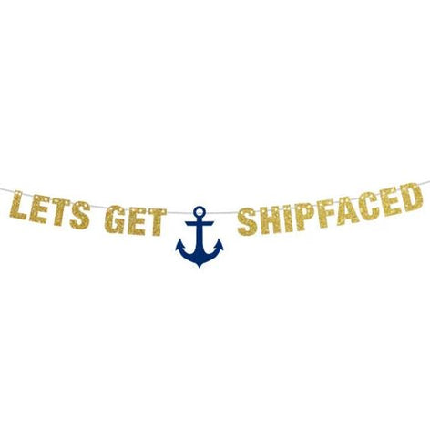 Let's Get Shipfaced Banner, Bachelorette Party Decorations, Nautical Theme Bachelorette Party, Custom Colo rBanner, Bachelorette Banner