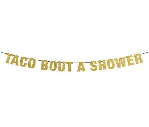 Taco Bout A Shower Banner, Taco Bout a Party Banner, Custom Signs, Custom Wedding Shower Banners, Bridal Shower Banner