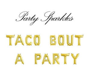 Taco Bout A Party Banner, Taco Bout A Party Balloon, Taco Party Balloons for Wedding Shower Banners, Bridal Shower Banner
