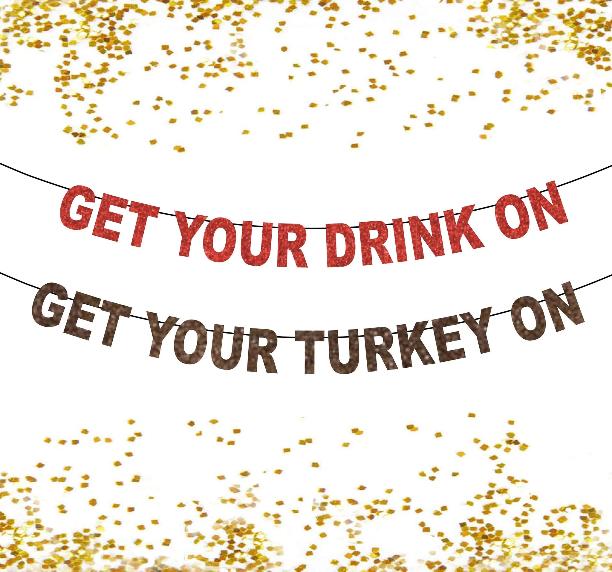 Get Your Drink On or Get Your Turkey On A Thanksgiving Banner