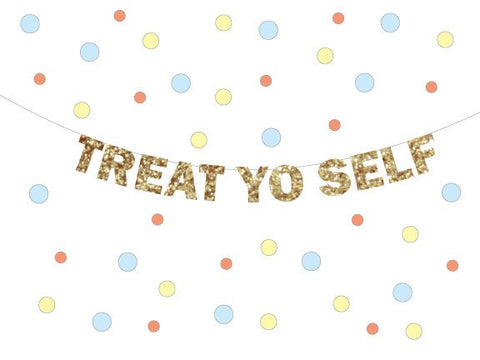 TREAT YO SELF Sign Banner, Ice Cream social Banner, Wedding Reception Candy Dessert Table Garland, Parks and Rec Treat your Self