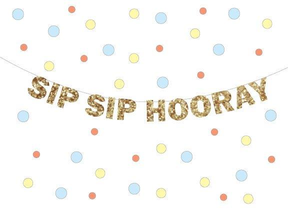 SIP SIP HOORAY Glitter Banner - Holiday Decoration, Photo Prop, Pop Clink Fizz, Bubbly Bar, Chin Chin, Salud