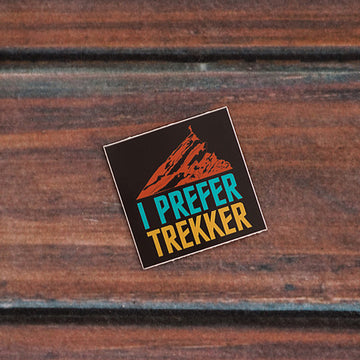 I Prefer Trekker - Sticker - Fox & Fir Design