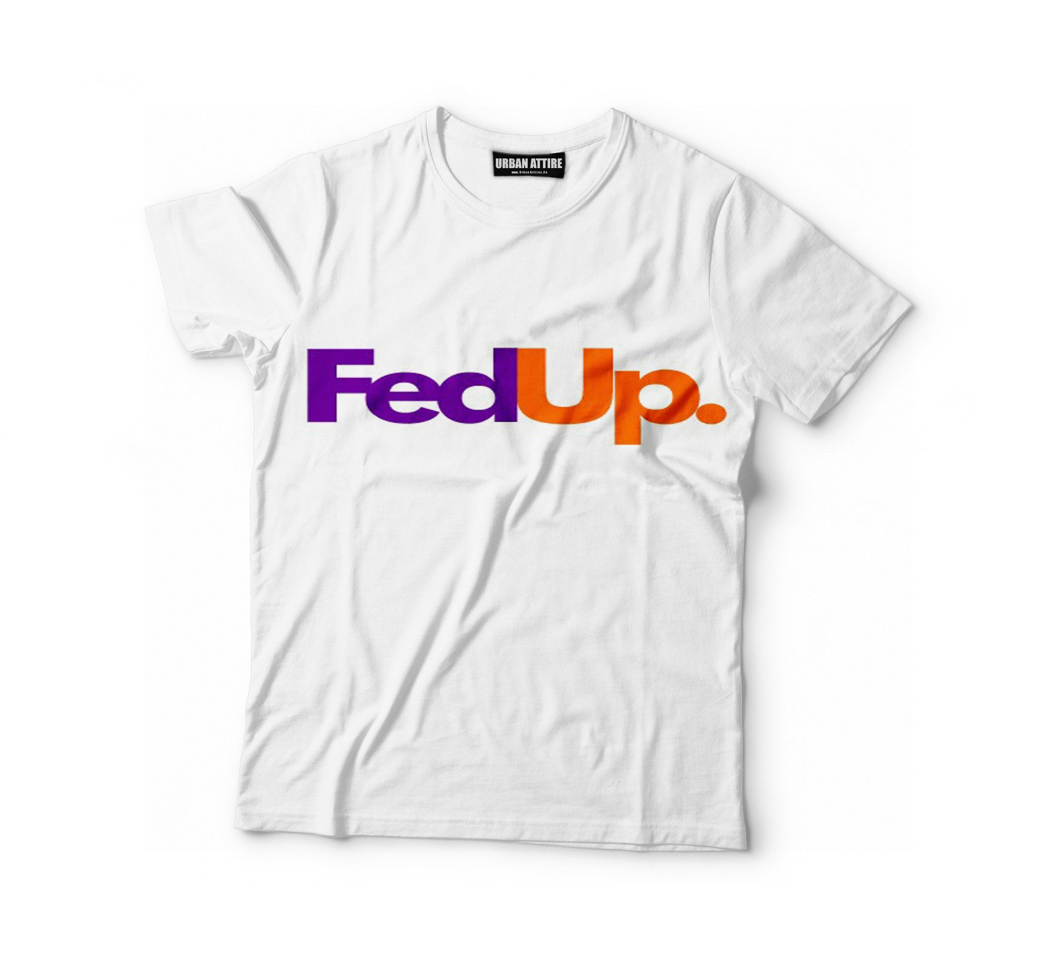 Fed Up Shirt