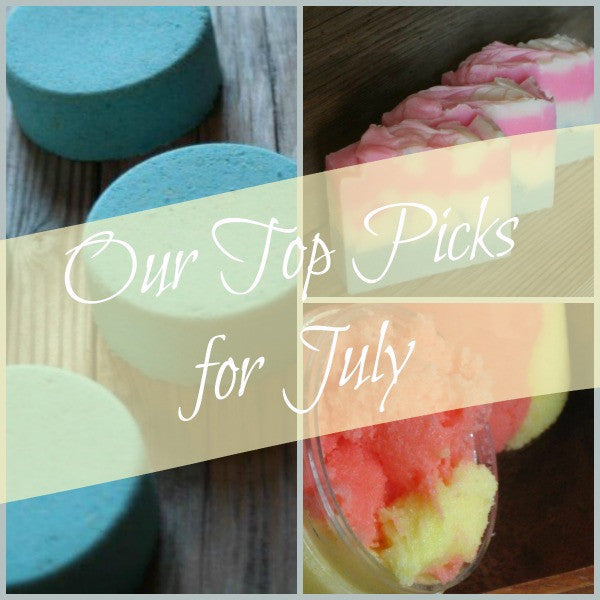 Our TOP Picks for July!