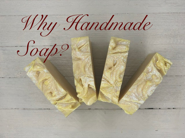 Why are handmade soaps better?