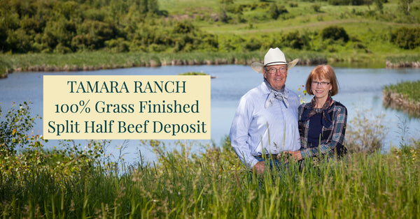 Tamara Ranch- 100% Grass Finished- Split Half Beef Deposit