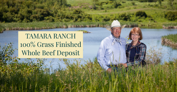 Tamara Ranch- 100% Grass Finished- Whole Beef Deposit