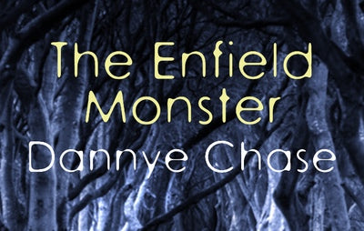 The Enfield Monster by Dannye Chase for Improbable Press