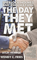 The Day They Met by Atlin Merrick aka Wendy C Fries