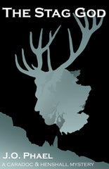 The Stag God, a novella of the gods, by author J.O. Phael