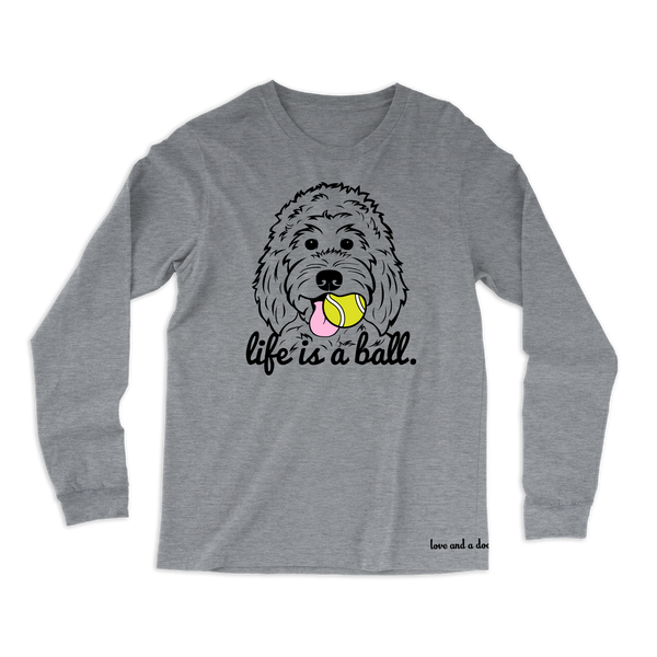 Life is a Ball long sleeve tee - More colors available