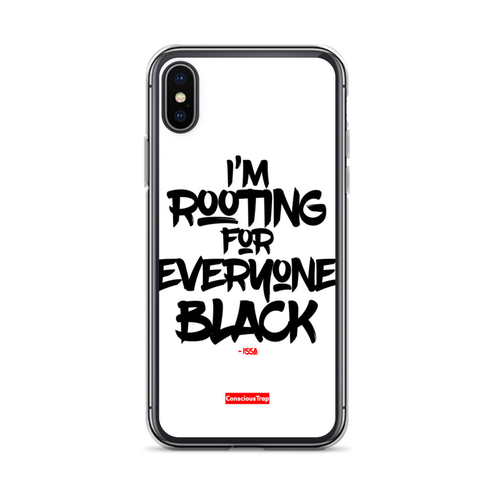 Rooting For Everyone Black iPhone Case