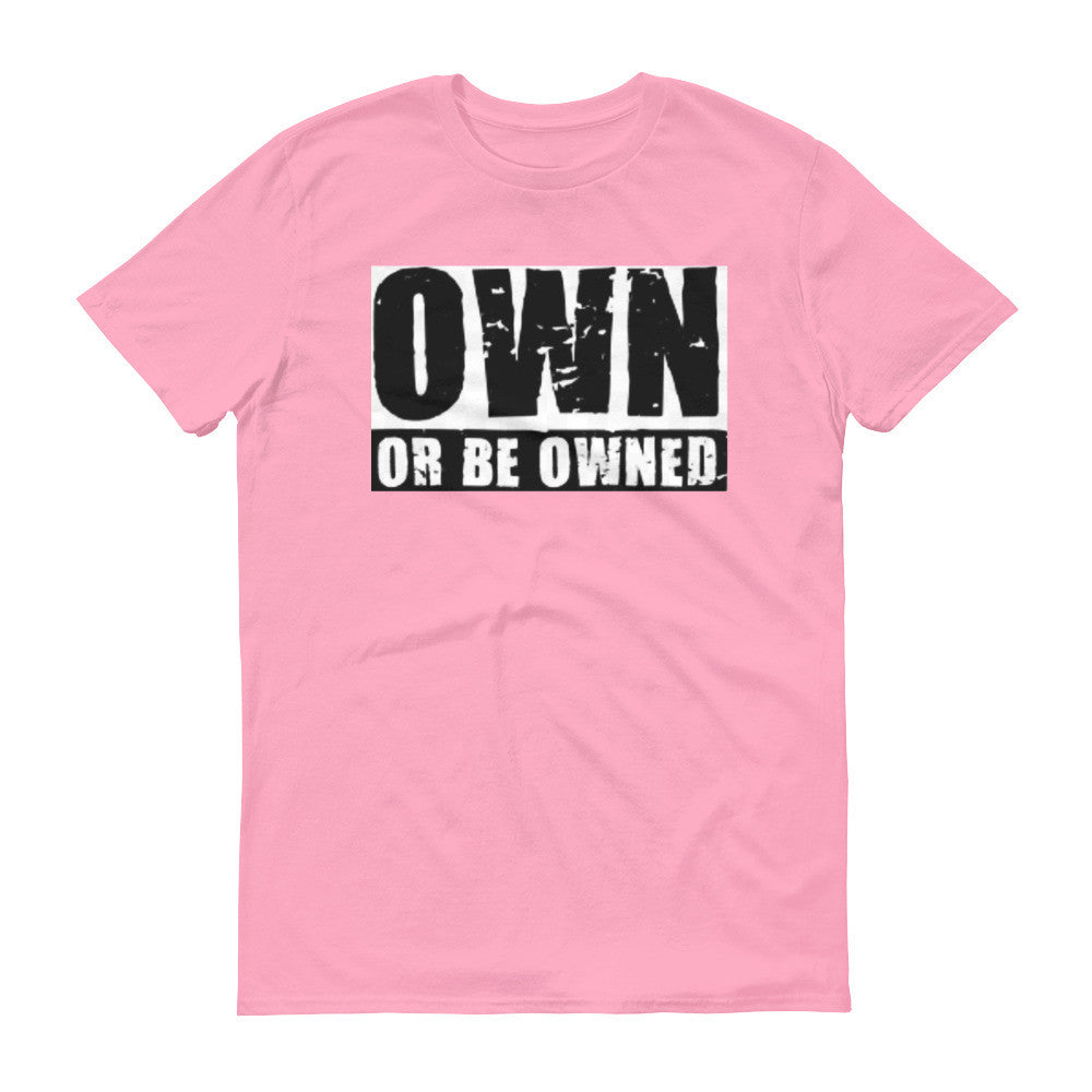 Own Or Be Owned Tee