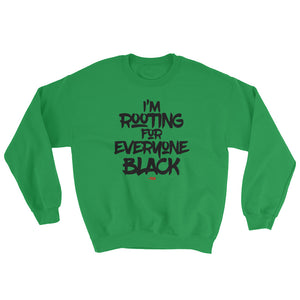 I'm Rooting For Everyone Black Crewneck Sweatshirt