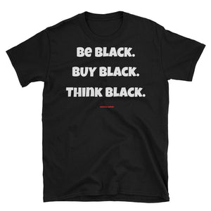 Be Black Buy Black Think Black Marcus Garvey Tee