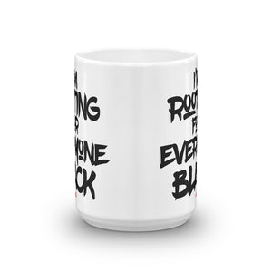 I'm Rooting For Everyone Black Mug
