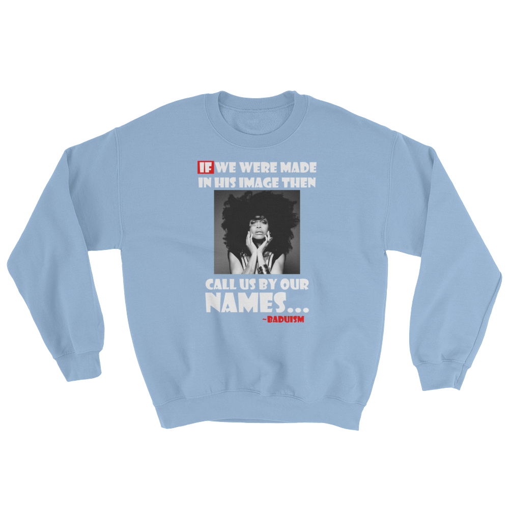 Call Us By Our Names Crewneck Sweatshirt