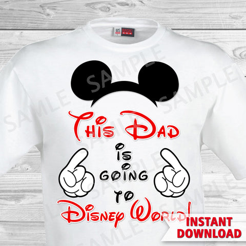 This Dad is Going to Disney World Printable Iron On Transfer. Disney World Family Vacation Iron on. DIY Disney Shirts - Mickey Ears.