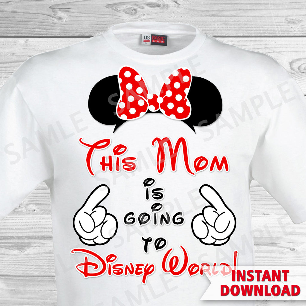 This Mom is Going to Disney World Printable Iron On Transfer. Disney World Family Vacation Iron on. DIY Disney Shirts - Minnie Ears.