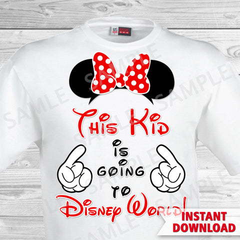 This Kid is Going to Disney World Printable Iron On Transfer. Disney World Family Vacation Iron on. DIY Disney Shirts - Minnie Ears.