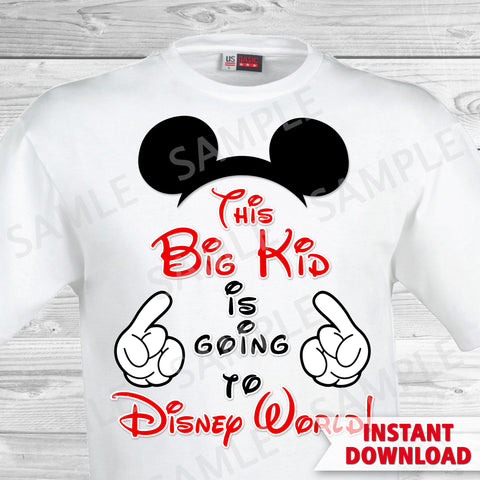 This Big Kid is Going to Disney World Printable Iron On Transfer. Disney World Family Vacation Iron on. DIY Disney Shirts - Mickey Ears.