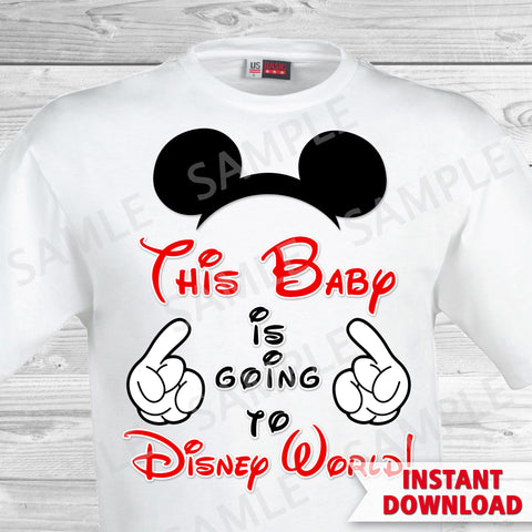 This Baby is Going to Disney World Printable Iron On Transfer. Disney World Family Vacation Iron on. DIY Disney Shirts - Mickey Ears.