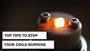 Top Tips to stop your coils burning