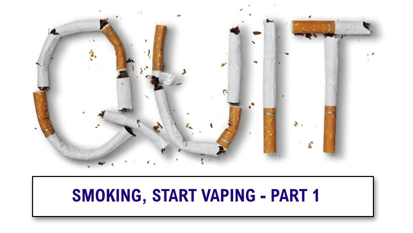 Quit Smoking and Switch to Vaping Series - Part 1