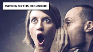 Myths About Vaping: Debunked!