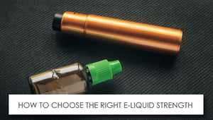 How to Choose the Right E-Liquid Strength