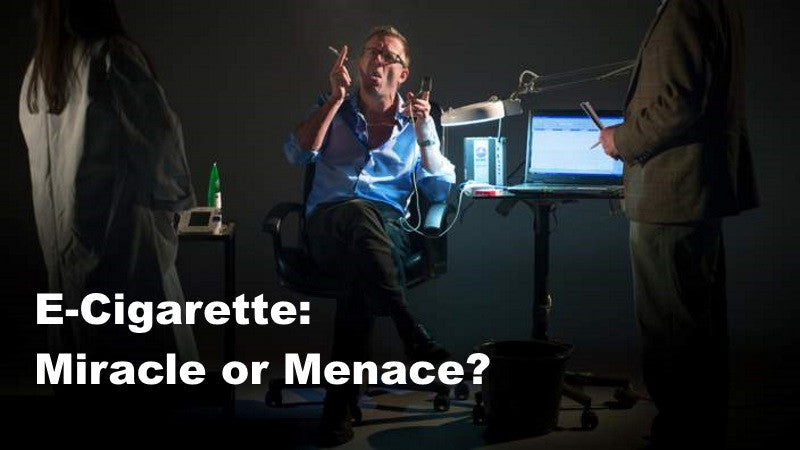 E-Cigarette: Miracle or Menance? A documentary worth watching