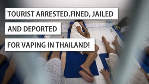 Tourist in Thailand Arrested, Fined, Jailed and Deported for Vaping