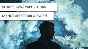 Study shows Vape clouds do not affect air quality
