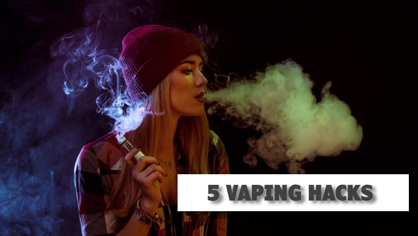 5 Vaping Hacks to Get the Most out of Your E-Cig