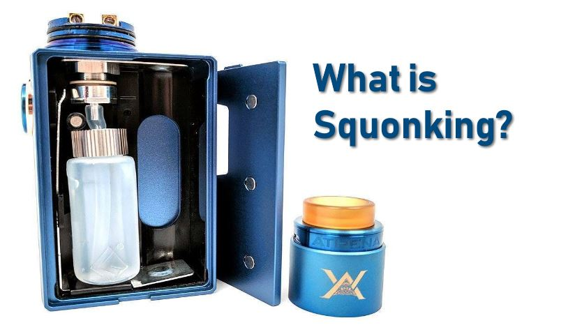 The Ultimate Vaping Guide: What Is Squonking?