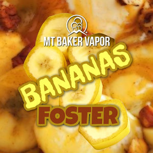 Mt Baker Vapor - Bananas Foster (100ml eliquid)