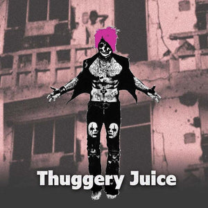 Thuggery Juice - 100ml bottle of e liquid made in the UK