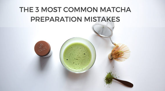 Top 3 errors for matcha preparation
